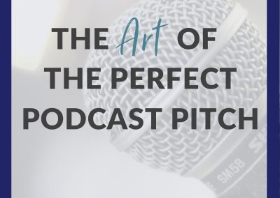 The Art of The Perfect Podcast Pitch