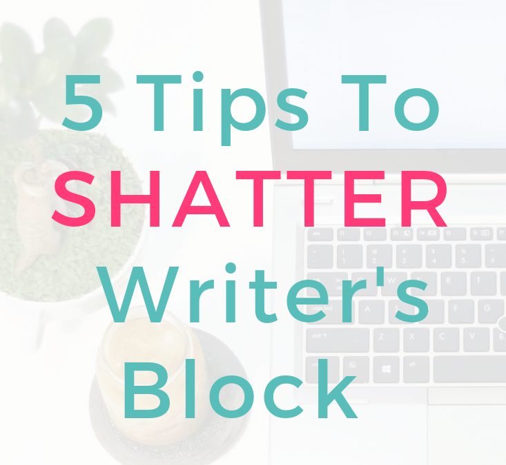 How To Bust Through Writer's Block