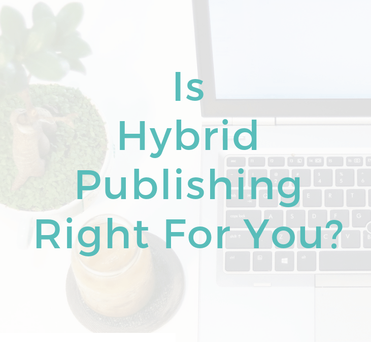Is Hybrid Publishing Right For You?