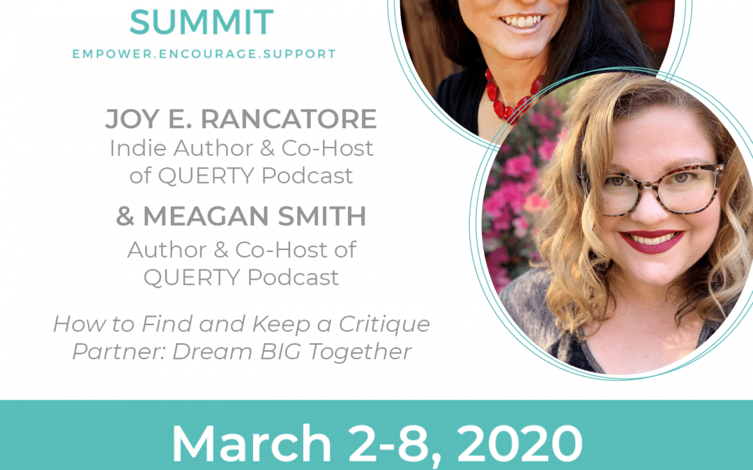 Day 1: Joy E. Rancatore & Meagan Smith: Dream BIG Together – How to Find and Keep a Critique Partner