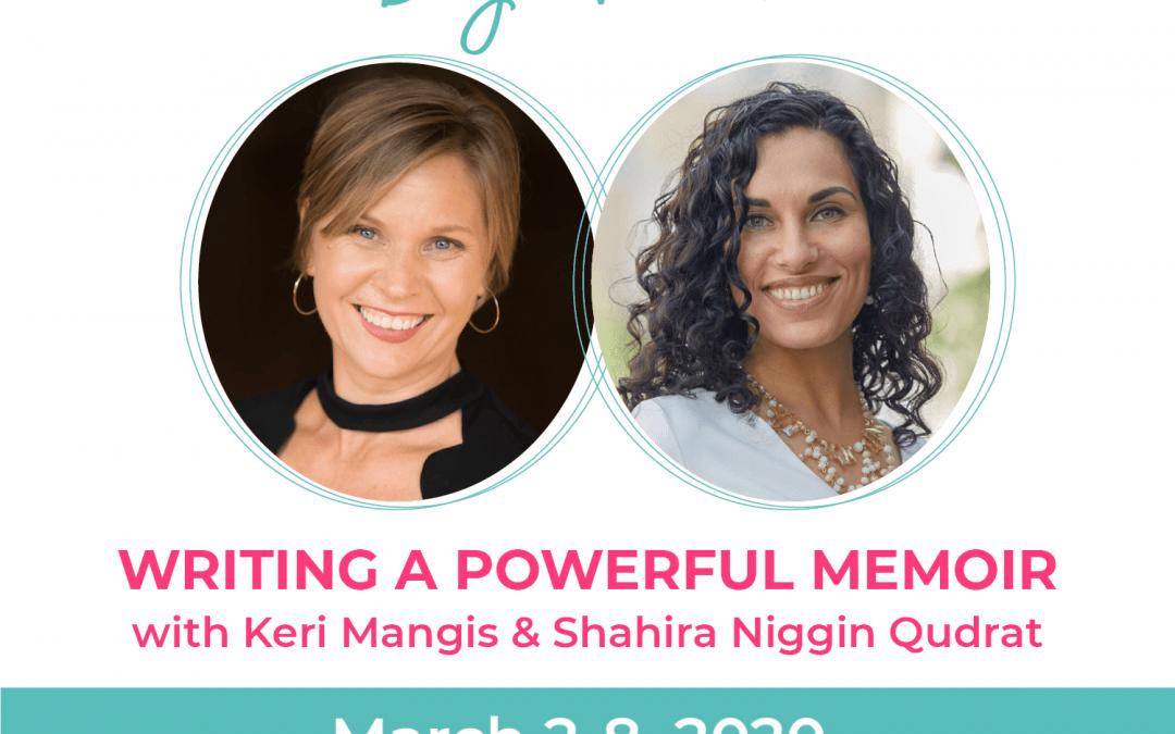 Day 1: Writing a Powerful Memoir:  Keri Mangis, Shahira Niggin Qudrat