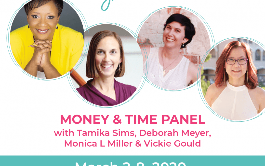 Day 5: Money & Time Panel: Tamika L. Sims, Deb Meyer, Monica L Miller, Vickie Gould