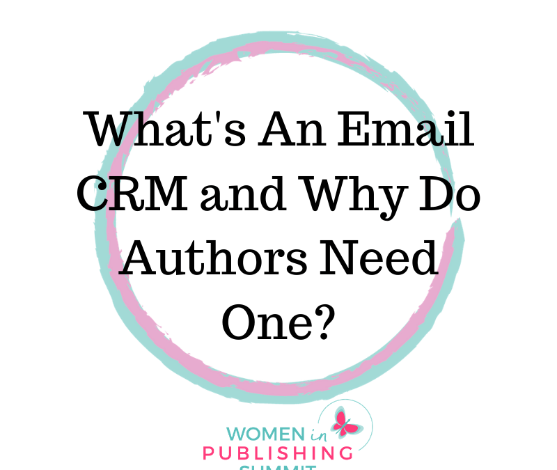 What's An Email CRM And Why Do Authors Need One?