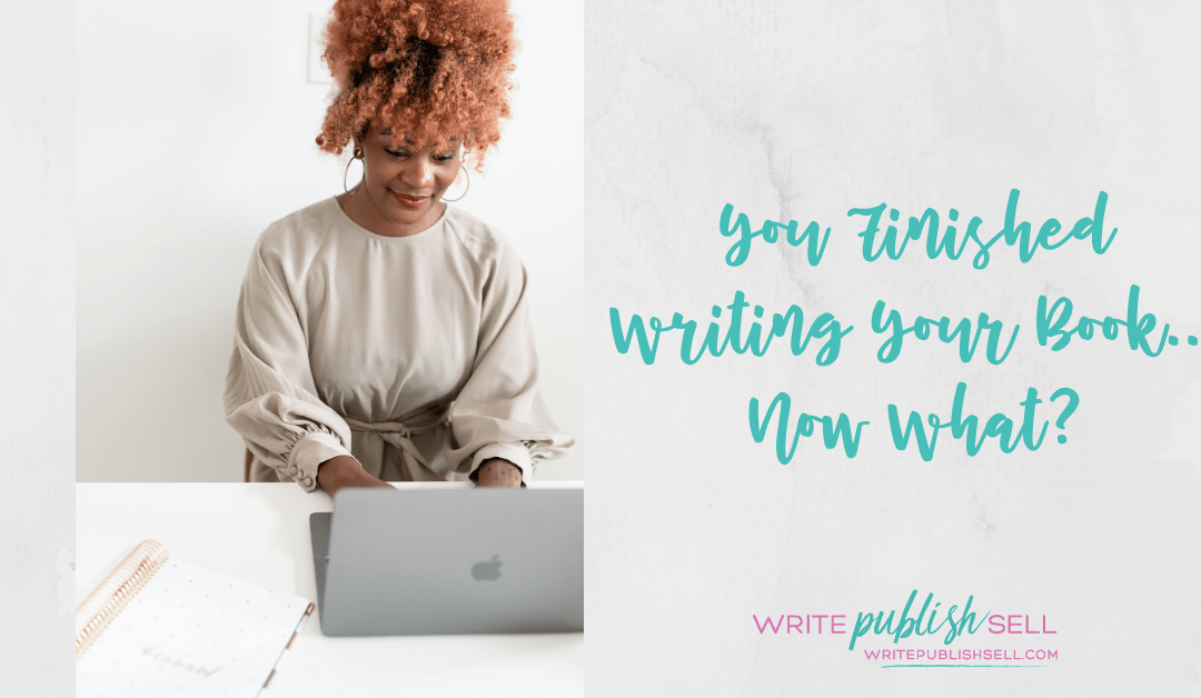 You Finished Writing Your Book…Now What?