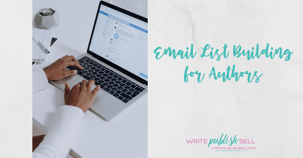 An author is checking their laptop and the text says Email List Building for Authors