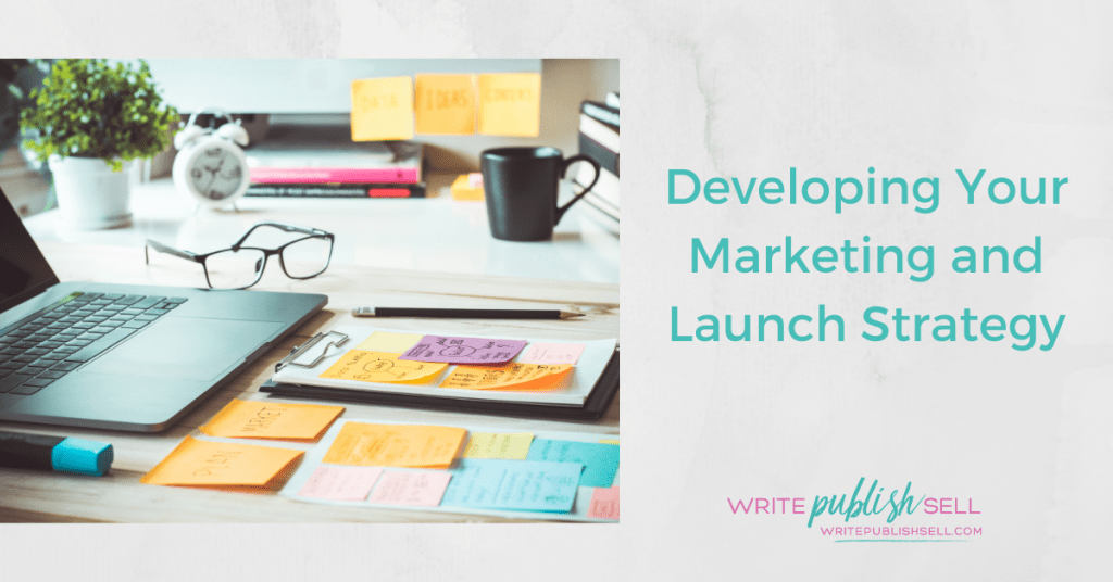 Developing Your Marketing and Launch Strategy