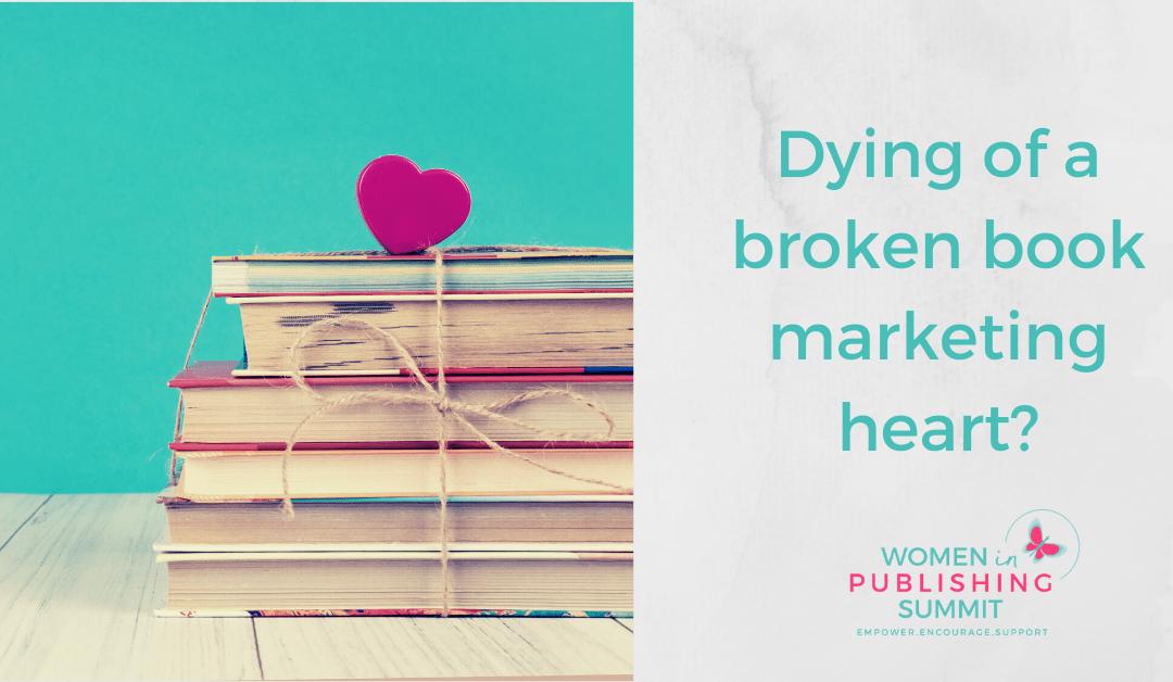Dying of a broken book marketing heart?