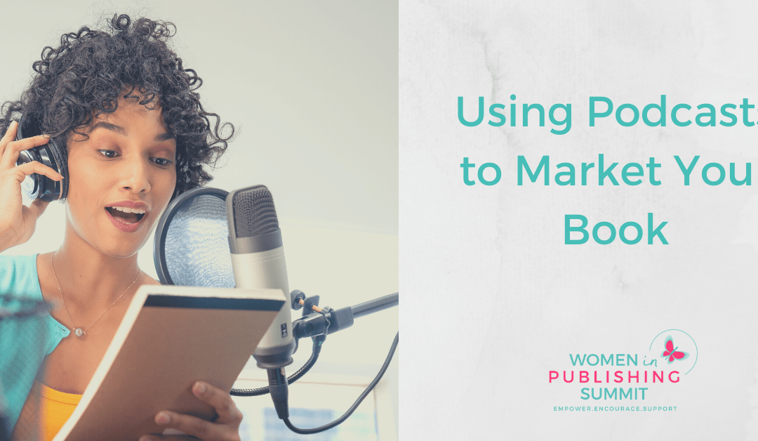 Using Podcasts to Market Your Book